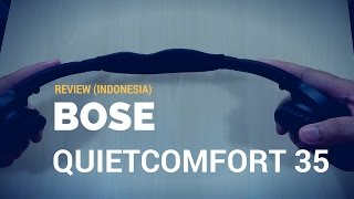 Review Bose QuietComfort 35 (Indonesia): Headphone Wireless dengan Peredam Bising