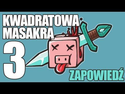 Kwadratowa Masakra 3 - zapowiedź!
