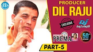 Producer Dil Raju Exclusive Interview Part #5 || Dialogue With Prema || Celebration Of Life - IDREAMMOVIES