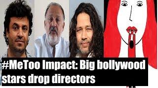 #MeToo Impact: Big bollywood stars drop directors   #MeToo Decoded - NEWSXLIVE
