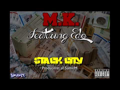 M.K. - Stack City [Ft. Edo]