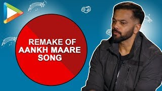 "Rohit Shetty: ""The credit for Aankh Maare becoming a rage goes to.."" - HUNGAMA"
