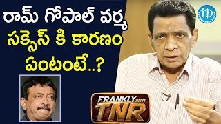 RGV is successful only because... - N Narsinga Rao | Frankly With TNR - IDREAMMOVIES