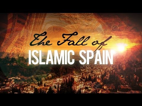 The Fall of Islamic Spain - Untold History Of Islam (Full Lecture)