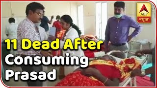 11 dead after consuming prasad in Karnataka's Chamarajanagar district - ABPNEWSTV