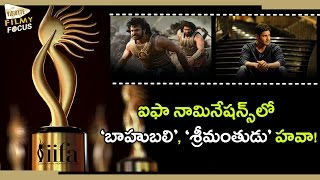 'Baahubali' and 'Srimanthudu' lead IIFA Utsavam Nominations