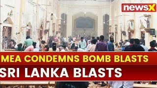 Sri Lanka, Colombo Blasts: India rejects terror in all forms, says MEA | Sri Lanka explosions - NEWSXLIVE