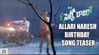 Allari Naresh birthday - Main hoon tera Selfie Raja song teaser/trailer - idlebrain.com - IDLEBRAINLIVE