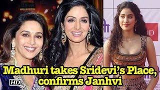 Madhuri takes Sridevi's Place, confirms Sridevi's daughter Janhvi - IANSINDIA