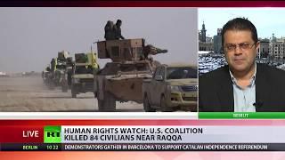 Under The Rubble: US coalition killed 84 civilians in Raqqa - RUSSIATODAY