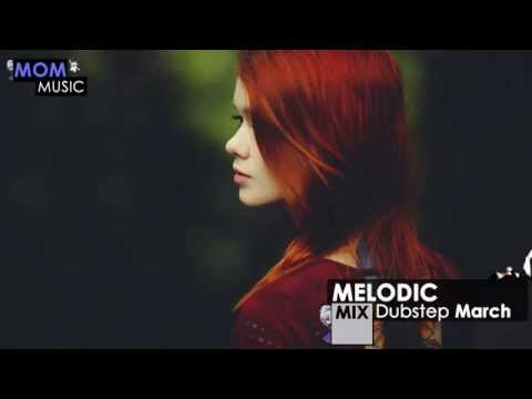 Melodic Dubstep Mix March 2013
