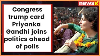 We're fired up and ready to go: Priyanka Gandhi, Cong trump card, joins politics ahead of polls - NEWSXLIVE