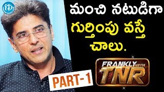 Actor Babloo Prithiveeraj Interview - Part #1 || Frankly With TNR  || Talking Movies With iDream - IDREAMMOVIES