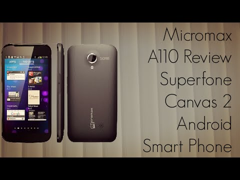 Micromax A110 Review Superfone Canvas 2 Android Smart Phone