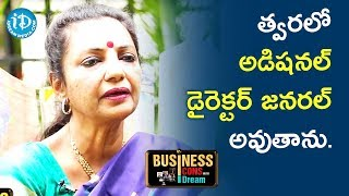 I Will Soon Be Additional Director General - Sailaja Suman || Business Icons With iDream - IDREAMMOVIES