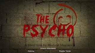 The Psycho 2014 Award winning Telugu Action Short Film by Medical Maniacs of Guntur Medical College - YOUTUBE