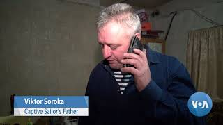 Families of Detained Ukrainian Sailors Search for Answers - VOAVIDEO