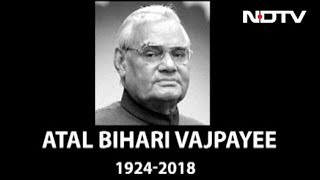 Atal Bihari Vajpayee, Former PM And BJP Patriarch, Dies At 93 - NDTV