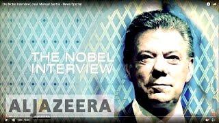 The Nobel Interview: Juan Manual Santos - News Special - ALJAZEERAENGLISH