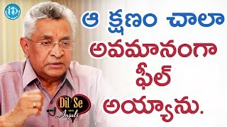 I Felt Insulted At That Moment - Dr. KI Varaprasad Reddy  | Dil Se With Anjali - IDREAMMOVIES