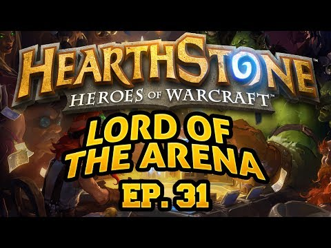 Hearthstone: Lord of the Arena - Episode 31