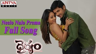 Neelo Nalo Prema Full Song ll Dhairyam Movie ll Nithin, Raima Sen - ADITYAMUSIC
