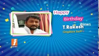 Happy Birthday To Graphics Incharge T Rakesh From iNews Team | iNews - INEWS