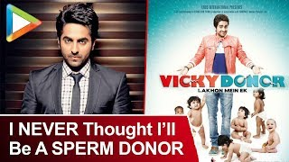 """Ayushmann : """"I NEVER Thought I'll Be A SPERM DONOR In My First Film"""" 