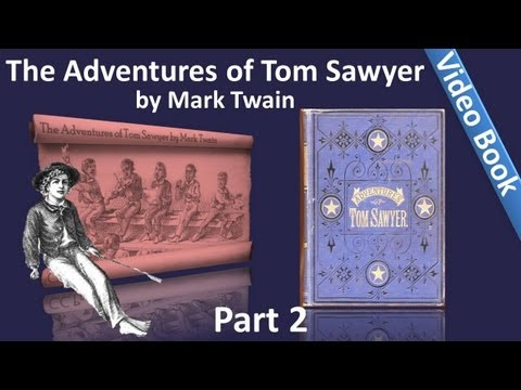 Part 2 - The Adventures of Tom Sawyer by Mark Twain (Chs 11-24)