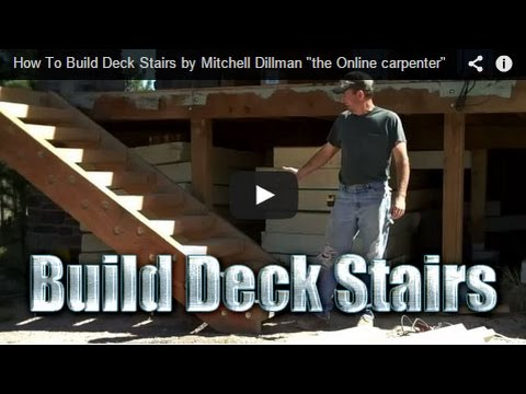 "How To Build Deck Stairs by Mitchell Dillman ""the Online carpenter"""
