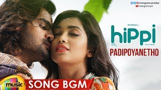 Padipoyanetho Song BGM | Hippi Telugu Movie Songs | Karthikeya | Digangana | Mango Music - MANGOMUSIC