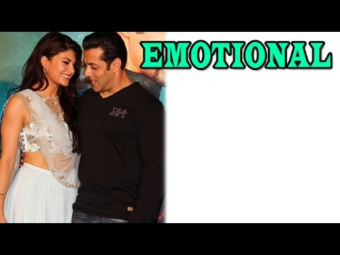 Jacqueline Fernandez gets emotional about Salman Khan | TENTALIZE