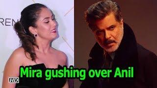 Mira Rajput is gushing over Anil Kapoor's Hotness - IANSINDIA