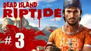 Dead Island Riptide Gameplay Walkthrough Part 3 - The Bridge is a Weakness