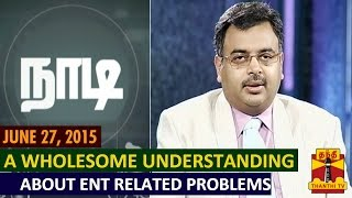 "Naadi 27-06-2015 ""About ENT Related Problems""  (27/06/15) – Thanthi TV"