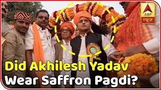 Election Viral: Did Akhilesh Yadav wear a saffron pagdi? - ABPNEWSTV