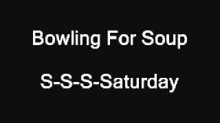 Bowling For Soup - S-S-S-Saturday view on youtube.com tube online.