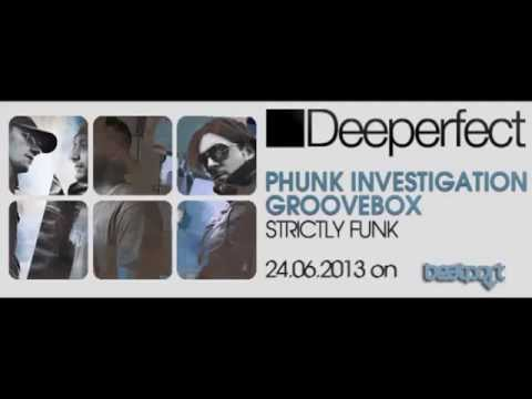 Phunk Investigation & Groovebox   Strictly Funk (Original Mix) Deeperfect Records