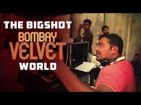 The Bigshot Bombay Velvet World