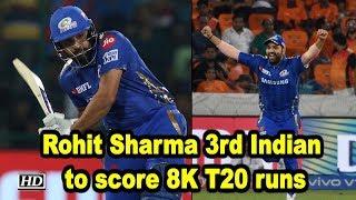 IPL 2019 | Rohit Sharma 3rd Indian to score 8K T20 runs - IANSINDIA