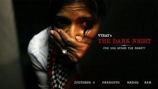 The Dark Night - New Short Film 2018    The Dark Night Latest Telugu Short Film    Silly Shots - YOUTUBE