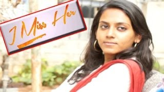 I Miss Her | Award winning Telugu Short Film | by Pawan - YOUTUBE
