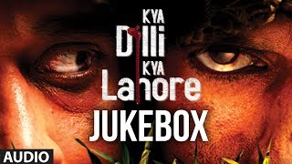 Kya Dilli Kya Lahore | Full Songs Jukebox | Gulzar | Sukhwinder Singh | Sandesh Shandilya - TSERIES
