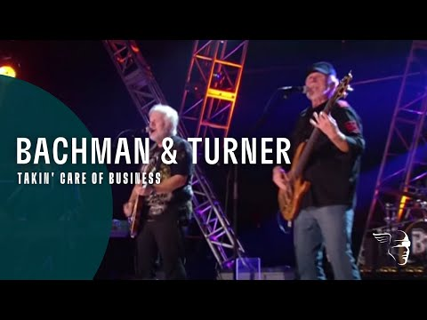 Bachman & Turner - Takin' Care Of Business (Live At The Roseland Ballroom NYC)