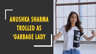 Anushka Sharma termed as 'Garbage Lady' on Instagram for scolding litterer - ZEENEWS