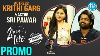 2 Hours Love Movie Actors Sri Pawar & Kriti Garg Interview - Promo || Talking Movies With iDream - IDREAMMOVIES