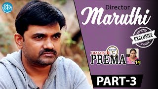 Director Maruthi Exclusive Interview Part 3 || Dialogue With Prema || Celebration Of Life - IDREAMMOVIES