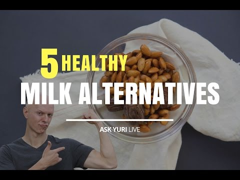 5 Healthy Alternatives to Milk | Ask Yuri LIVE March 1, 2017