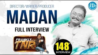 Director/Writer/Producer Madan Exclusive Interview || Frankly With TNR #148 - IDREAMMOVIES