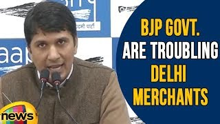 DDI and BJP Governement Are Troubling Delhi Merchants Over Sealing Issues, Says AAP Leader - MANGONEWS